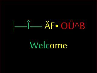 �� � �  �F� O�^B Welc ome