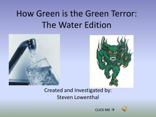 How Green is the Green Terror: The Water Edition