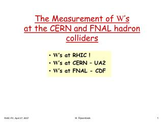 The Measurement of  W 's at the CERN and FNAL hadron colliders