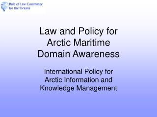 Law and Policy for  Arctic Maritime Domain Awareness