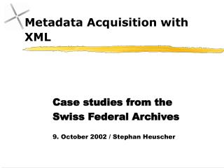 Metadata Acquisition with XML