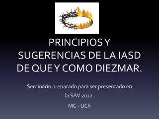PRINCIPIOS Y SUGERENCIAS DE LA IASD DE  QUE Y COMO DIEZMAR.