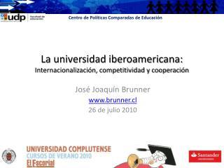 La universidad iberoamericana:  Internacionalización, competitividad y cooperación