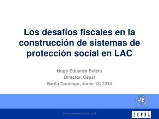 Los desafíos fiscales en la construcción de sistemas de protección social en LAC