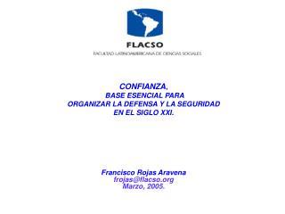 CONFIANZA ,  BASE ESENCIAL PARA  ORGANIZAR LA DEFENSA Y LA SEGURIDAD EN EL SIGLO XXI.