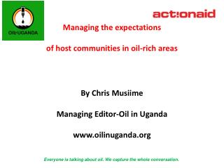 Managing the expectations  of host communities in oil-rich areas By Chris Musiime