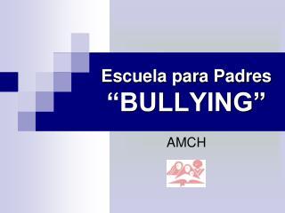"""Escuela para Padres """"BULLYING"""""""