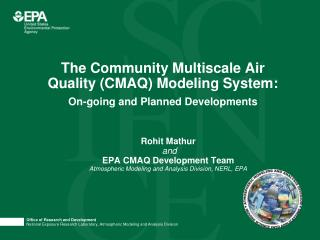 The Community Multiscale Air Quality (CMAQ) Modeling System: On-going and Planned Developments