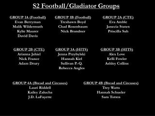 S2 Football/Gladiator Groups