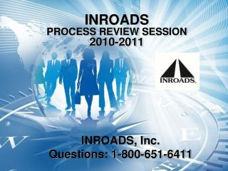 INROADS  PROCESS  REVIEW SESSION  2010-2011