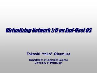 Virtualizing Network I/O on End-Host OS