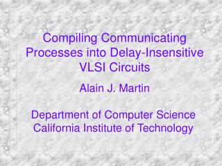 Compiling Communicating Processes into Delay-Insensitive VLSI Circuits