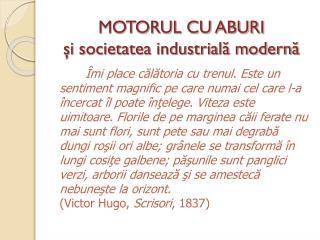 MOTORUL CU ABURI şi societatea industrială modernă