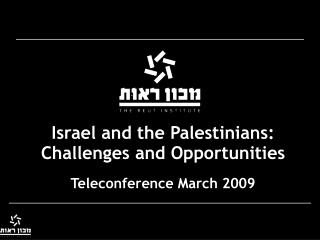 Israel and the Palestinians: Challenges and Opportunities