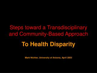 Steps toward a Transdisciplinary and Community-Based Approach