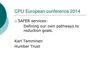 CPU European conference 2014
