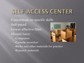 Self Access Center