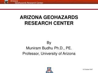 ARIZONA GEOHAZARDS RESEARCH CENTER