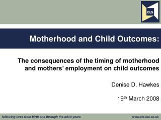 Motherhood and Child Outcomes: