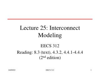 Lecture 25: Interconnect Modeling