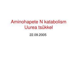 Aminohapete N katabolism Uurea tsükkel