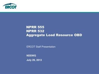 NPRR 555  NPRR 532 Aggregate Load Resource OBD