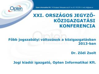 Főbb jogszabályi változások a közigazgatásban 2013-ban Dr. Ződi Zsolt