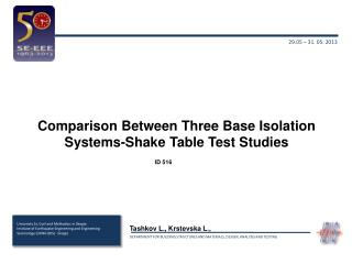 Comparison Between Three Base Isolation Systems-Shake Table Test Studies