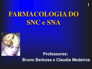 FARMACOLOGIA DO SNC e SNA