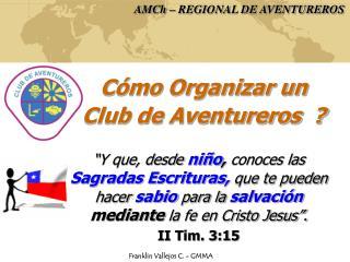 Cómo Organizar un Club de Aventureros  ?