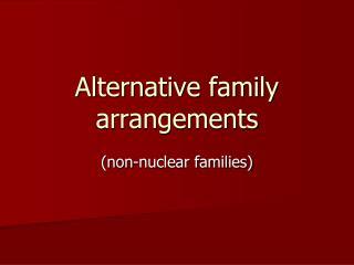 Alternative family arrangements