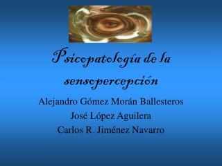 Psicopatología de la sensopercepción