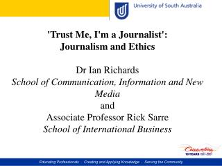 'Trust Me, I'm a Journalist':  Journalism and Ethics