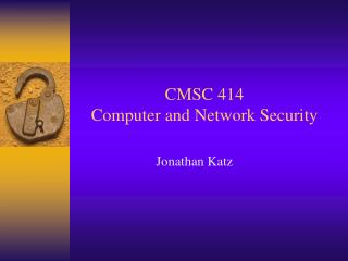 CMSC 414 Computer and Network Security