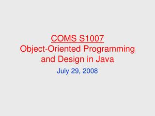 COMS S1007 Object-Oriented Programming and Design in Java