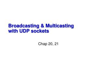 Broadcasting & Multicasting with UDP sockets