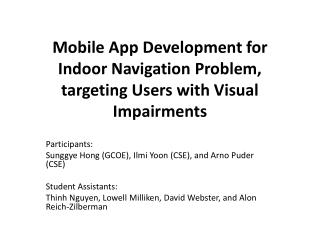 Mobile App Development for Indoor Navigation Problem, targeting Users with Visual Impairments