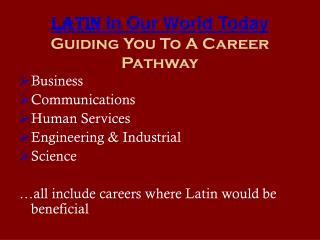 Latin  In Our World Today Guiding You To A Career Pathway