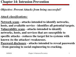 Chapter 14: Intrusion Prevention Objective: Prevent Attacks from being successful!