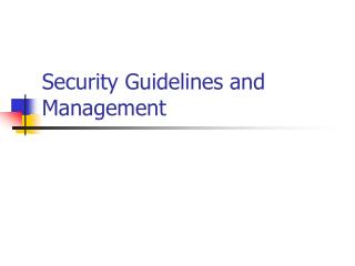 Security Guidelines and Management