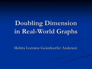 Doubling Dimension  in Real-World Graphs