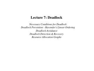 Lecture 7: Deadlock