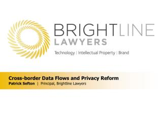 Cross-border Data Flows and Privacy Reform Patrick Sefton |   Principal,  Brightline Lawyers