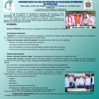 ATIVIDADES: AULAS TEÓRICAS:  são quinzenais e abrangem assuntos gerais ligados à Pediatria.