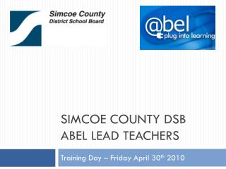 Simcoe county DSB Abel Lead Teachers