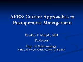 AFRS: Current Approaches to Postoperative Management