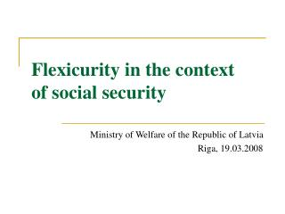Flexicurity in the context  of social security