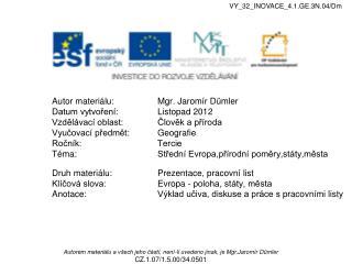 Autor materiálu:Mgr. Jaromír Dümler Datum vytvoření:Listopad 2012