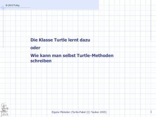 Die Klasse Turtle lernt dazu oder Wie kann man selbst Turtle-Methoden schreiben