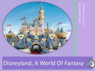 Once Upon A  Time In A Land Far Away….